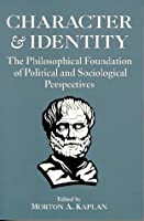 Character and Identity: Philosophical Foundations of Political and Sociological Perspectives