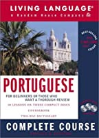 Portuguese Complete Course: Basic-Intermediate, Compact Disc Edition (LL(R) Complete Basic Courses)