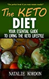 The Keto Diet: Your Essential Guide to Living the Keto Lifestyle (English Edition)