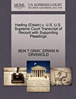 Harling (Edwin) V. U.S. U.S. Supreme Court Transcript of Record with Supporting Pleadings