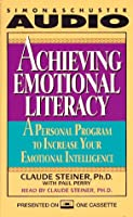 ACHIEVING EMOTIONAL LITERACY: A PERSONAL PROG INCREASE EMOTNL INTELLGNC CST: A Personal Program to Increase Your Emotional Intelligence