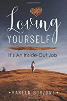 Loving Yourself: It's An Inside-Out Job