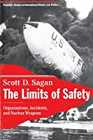 The Limits of Safety (PRINCETON STUDIES IN INTERNATIONAL HISTORY AND POLITICS)