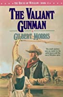 The Valiant Gunman (House of Winslow)