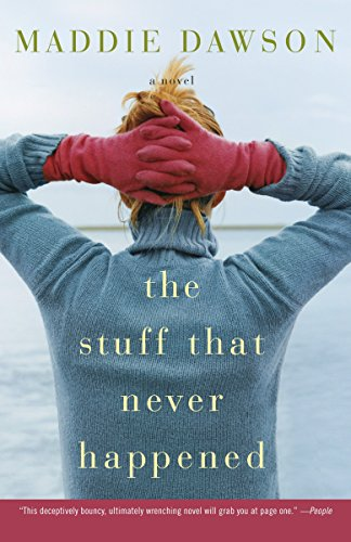 Download The Stuff That Never Happened: A Novel 0307393682