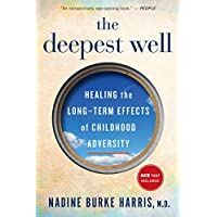 The Deepest Well: Healing the Long-Term Effects of Childhood Adversity (English Edition)