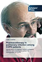 Pharmacotherapy in pulmonary infection among COPD patients: Identification of organism behind pulmonary infection and prescription pattern for management of COPD.