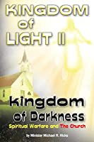 Kingdom of Light II Kingdom of Darkness: Spiritual Warfare and the Church