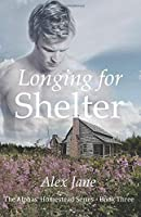 Longing for Shelter (The Alphas' Homestead) (Volume 3) [並行輸入品]
