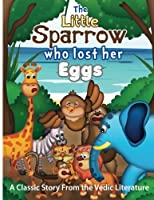 The Little Sparrow Who Lost Her Eggs