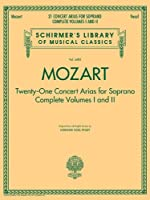 Mozart: Twenty-One Concert Arias for Soprano, Complete (Schirmer's Library of Musical Classics)