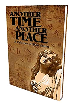 Another Time Another Place: A Collection of Short Stories by [Group, Swinburne]