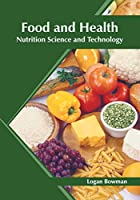 Food and Health: Nutrition Science and Technology