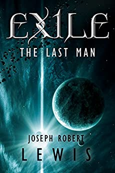 Exile: The Last Man by [Lewis, Joseph Robert]