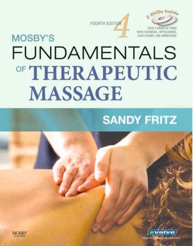 Download Mosby's Fundamentals of Therapeutic Massage, 4e 0323048617