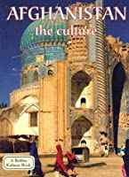 Afghanistan: The Culture (Lands, Peoples & Cultures)