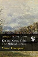 Eat and Grow Thin: The Mahdah Menus