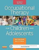 Occupational Therapy for Children and Adolescents, 7e (Case Review) by Jane Case-Smith EdD OTR/L FAOTA Jane Clifford O'Brien PhD OTR/L(2014-11-13)
