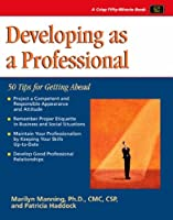 Developing As a Professional: 50 Tips for Getting Ahead (Fifty-Minute Series)