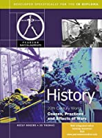 History: Causes, Practices and Effects of Wars for the IB Diploma (Pearson International Baccalaureate Diploma: International Editions)