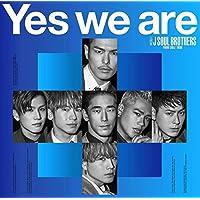 【早期購入特典あり 初回仕様特典あり】Yes we are(CD+DVD)(スリーブケース仕様 オリジナル・ポスター付)