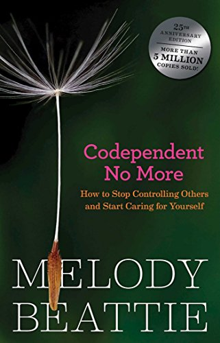 Codependent no more how to stop controlling others and start codependent no more how to stop controlling others and start caring for yourself by fandeluxe Ebook collections