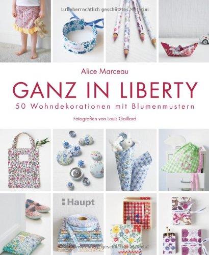 Ganz in Liberty: 50 Wohndekorationen mit Blumenmustern