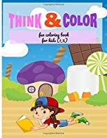 think & color : fun coloring book for kids (1_5): my best toddler coloring book, abc coloring book, alphabet flash coloring book, best gift for kids