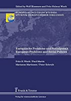 Europaeische Probleme und Sozialpolitik / European Problems and Social Policies