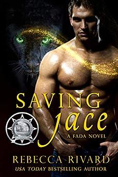 Saving Jace: A Fada Novel (The Fada Shapeshifter Series Book 4) by [Rivard, Rebecca]