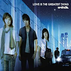 w-inds.「LOVE IS THE GREATEST THING」のジャケット画像