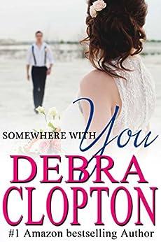 Somewhere With You (Windswept Bay Book 2) by [Clopton, Debra]