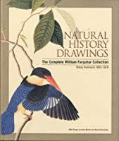 Natural History Drawings: The Complete William Farquhar Collection: Malay Peninsula 1803-1818