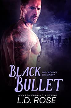Black Bullet (The Order of the Senary) by [Rose, L.D.]