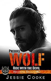 WOLF 1: Westside Skulls Motorcycle Club (Skulls MC Romance Book 13) by [Cooke, Jessie, Cooke, J. S.]