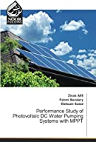 Performance Study of Photovoltaic DC Water Pumping Systems with MPPT