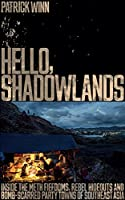Hello, Shadowlands: Inside the Meth Fiefdoms, Rebel Hideouts and Bomb-Scarred Party Towns of Southeast Asia