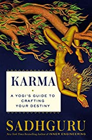 Karma: A Yogi's Guide to Crafting Your Own Des