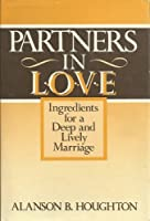 Partners in Love: Ingredients for a Deep and Lively Marriage