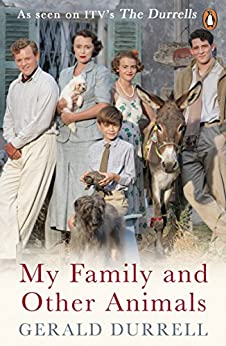 My Family and Other Animals (The Corfu Trilogy) by [Durrell, Gerald]