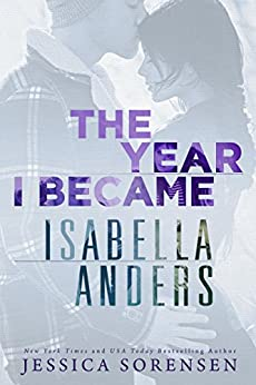 The Year I Became Isabella Anders (Sunnyvale Series Book 1) by [Sorensen, Jessica]
