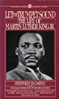 Let the Trumpet Sound: The Life of Martin Luther King, Jr. (A Mentor book)