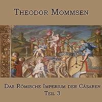 Das Roemische Imperium der Caesaren: Teil 3: Syrien und das Nabataeerland, Judaea, Aegypten, die afrikanischen Provinzen