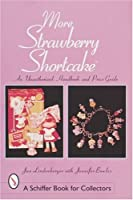More Strawberry Shortcake (Schiffer Book for Collectors)