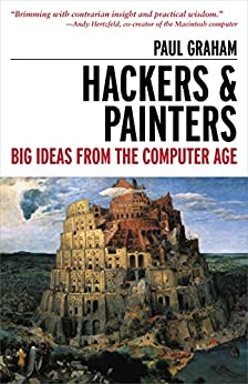 Hackers & Painters: Big Ideas from the Computer Age by [Graham, Paul]