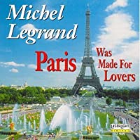 Paris Was Made for Lovers