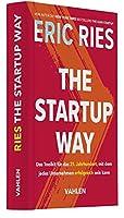 The Startup Way: Das Toolkit fuer das 21. Jahrhundert, mit dem jedes Unternehmen erfolgreich sein kann