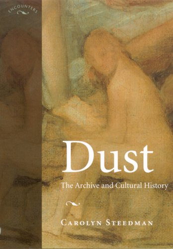Download Dust: The Archive and Cultural History (Encounters) 0813530474