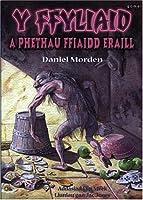 Ffyliaid a Phethau Ffiaidd Eraill, Y