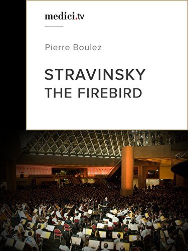 Stravinsky, The Firebird - Pierre Boulez